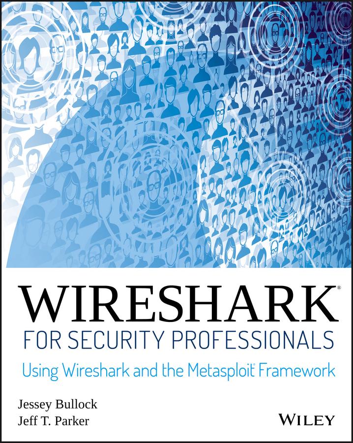 Jessey Bullock Wireshark for Security Professionals. Using Wireshark and the Metasploit Framework цена