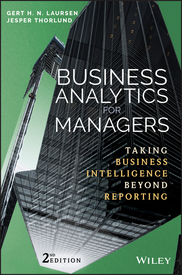 Jesper Thorlund Business Analytics for Managers. Taking Business Intelligence Beyond Reporting michael minelli big data big analytics emerging business intelligence and analytic trends for today s businesses