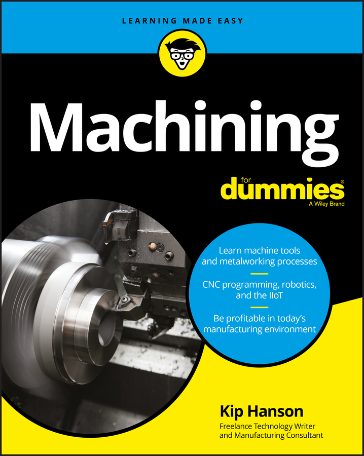 Kip Hanson Machining For Dummies