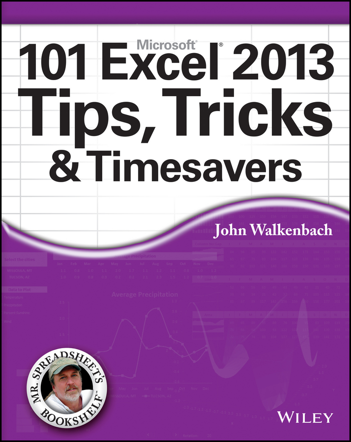 John Walkenbach 101 Excel 2013 Tips, Tricks and Timesavers john walkenbach excel dashboards and reports