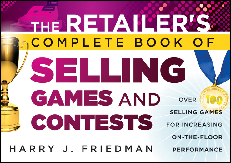 Harry Friedman J. The Retailer's Complete Book of Selling Games and Contests. Over 100 Selling Games for Increasing on-the-floor Performance card tricks and games book