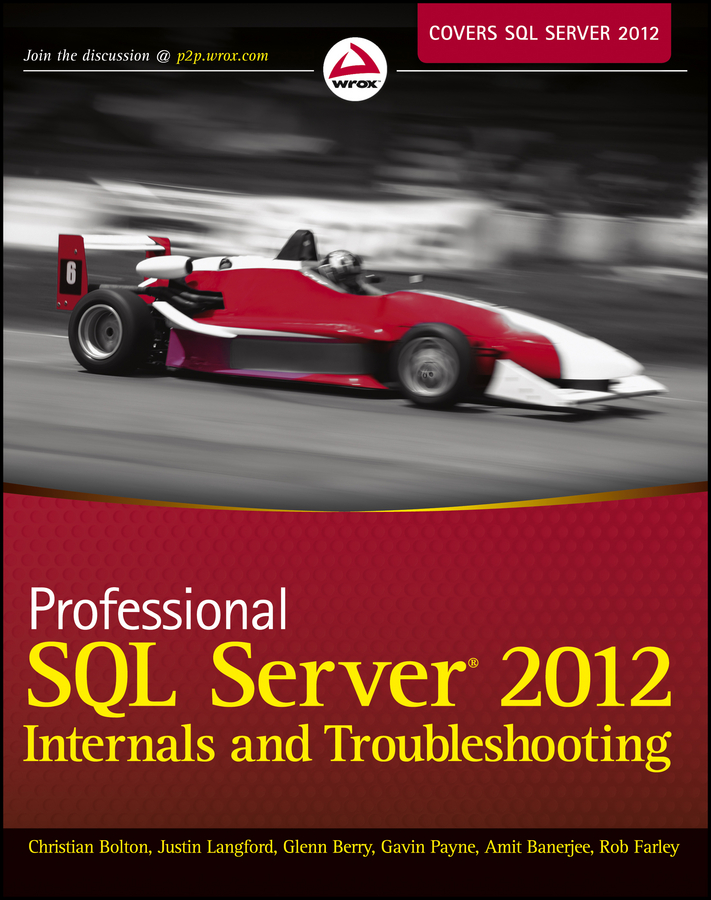 Christian Bolton Professional SQL Server 2012 Internals and Troubleshooting