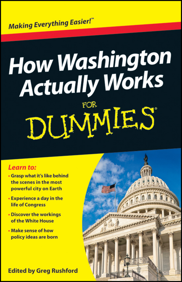 Greg Rushford How Washington Actually Works For Dummies stephanie vance the influence game 50 insider tactics from the washington d c lobbying world that will get you to yes