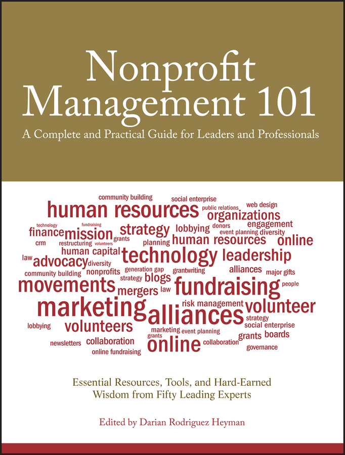 Darian Heyman Rodriguez Nonprofit Management 101. A Complete and Practical Guide for Leaders and Professionals