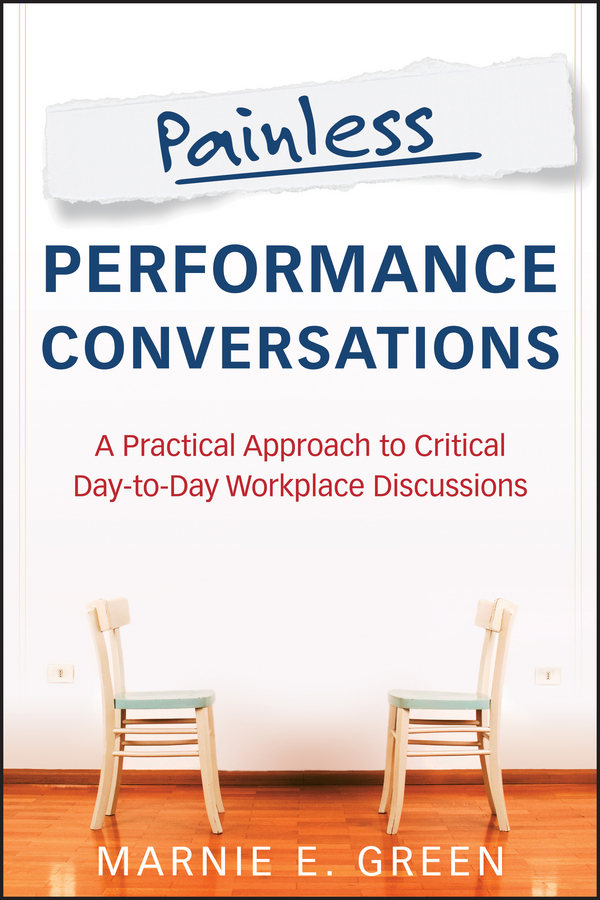 Marnie Green E. Painless Performance Conversations. A Practical Approach to Critical Day-to-Day Workplace Discussions watanabe wade o practical flatfish culture and stock enhancement