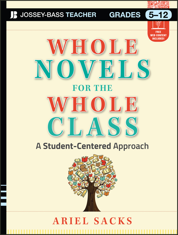 Ariel Sacks Whole Novels for the Whole Class. A Student-Centered Approach
