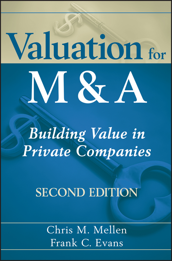 Frank Evans C. Valuation for M&A. Building Value in Private Companies neil beaton j valuing early stage and venture backed companies