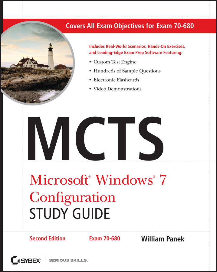 William Panek MCTS Microsoft Windows 7 Configuration Study Guide. Exam 70-680