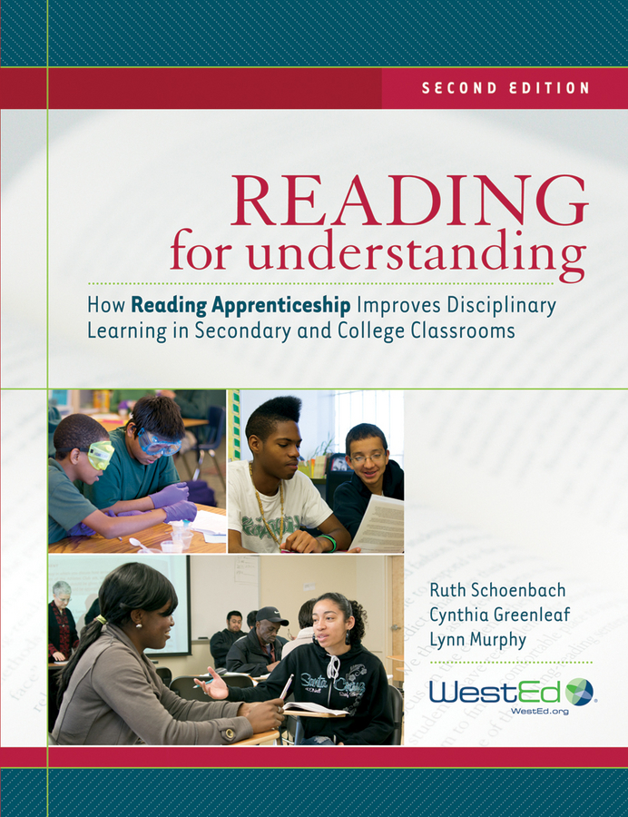 Ruth Schoenbach Reading for Understanding. How Reading Apprenticeship Improves Disciplinary Learning in Secondary and College Classrooms