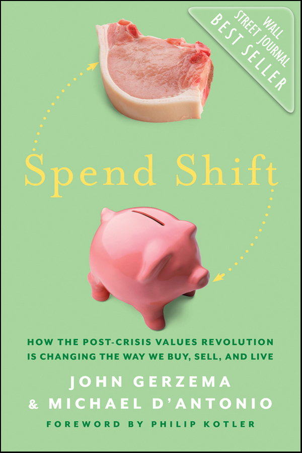 Philip Kotler Spend Shift. How the Post-Crisis Values Revolution Is Changing the Way We Buy, Sell, and Live wells h the first men in the moon a novel in english 1901 первые люди на луне роман на английском языке