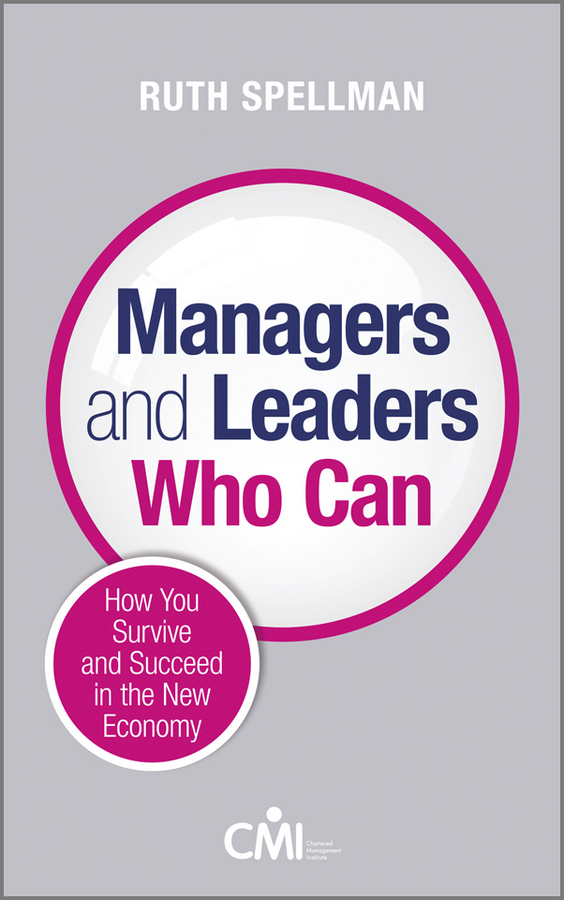 Ruth Spellman Managers and Leaders Who Can. How you survive and succeed in the new economy business and ethics in a country with political socio economic crisis