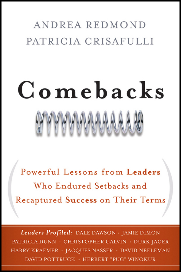 Patricia Crisafulli Comebacks. Powerful Lessons from Leaders Who Endured Setbacks and Recaptured Success on Their Terms perception of subordinates towards their female leaders
