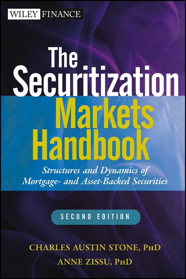 Anne Zissu The Securitization Markets Handbook. Structures and Dynamics of Mortgage- and Asset-backed Securities charles tapiero s risk finance and asset pricing value measurements and markets