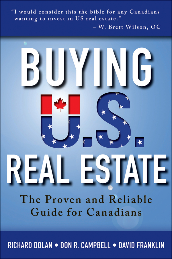 David Franklin Buying U.S. Real Estate. The Proven and Reliable Guide for Canadians diane kennedy the insider s guide to tax free real estate investments retire rich using your ira isbn 9780470087114