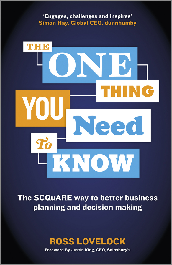 Фото - Ross Lovelock The One Thing You Need to Know. The SCQuARE way to better business planning and decision making neuroeconomics decision making and the brain