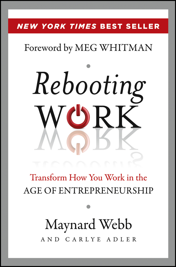 Carlye Adler Rebooting Work. Transform How You Work in the Age of Entrepreneurship how machines work