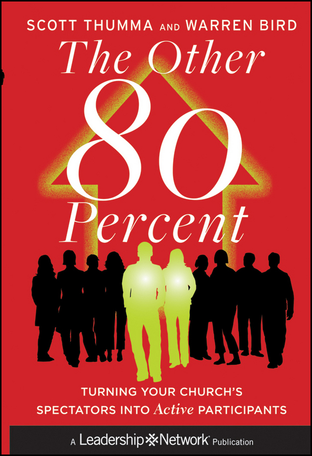The Other 80 Percent. Turning Your Church\'s Spectators into Active Participants ( Warren  Bird  )