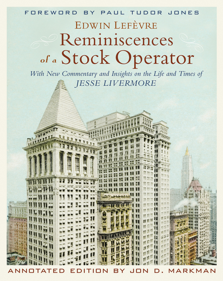 Edwin Lefevre Reminiscences of a Stock Operator. With New Commentary and Insights on the Life and Times of Jesse Livermore hodder edwin the life and work of the seventh earl of shaftesbury k g