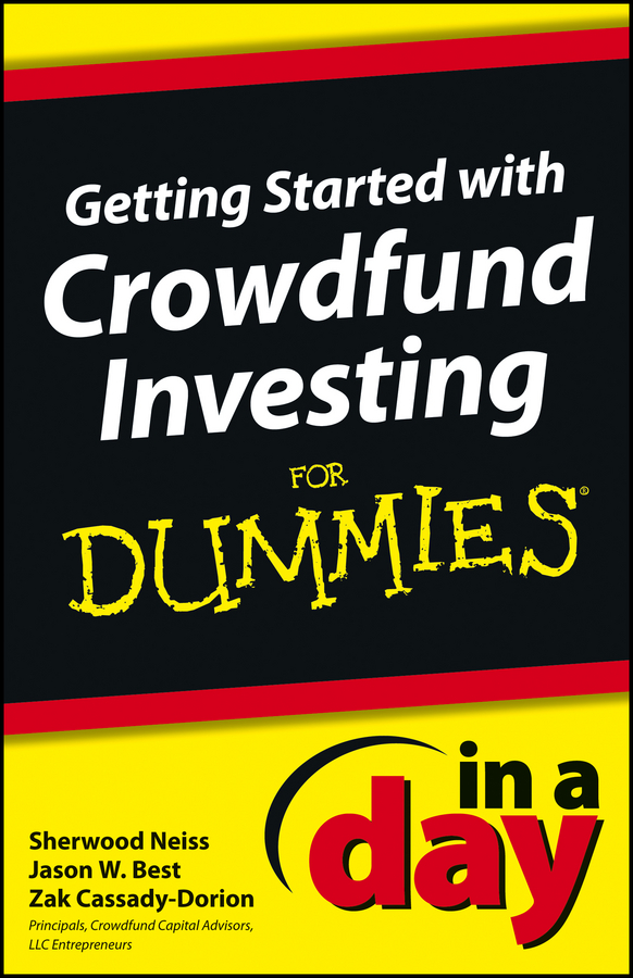 Sherwood Neiss Getting Started with Crowdfund Investing In a Day For Dummies landlord s legal kit for dummies