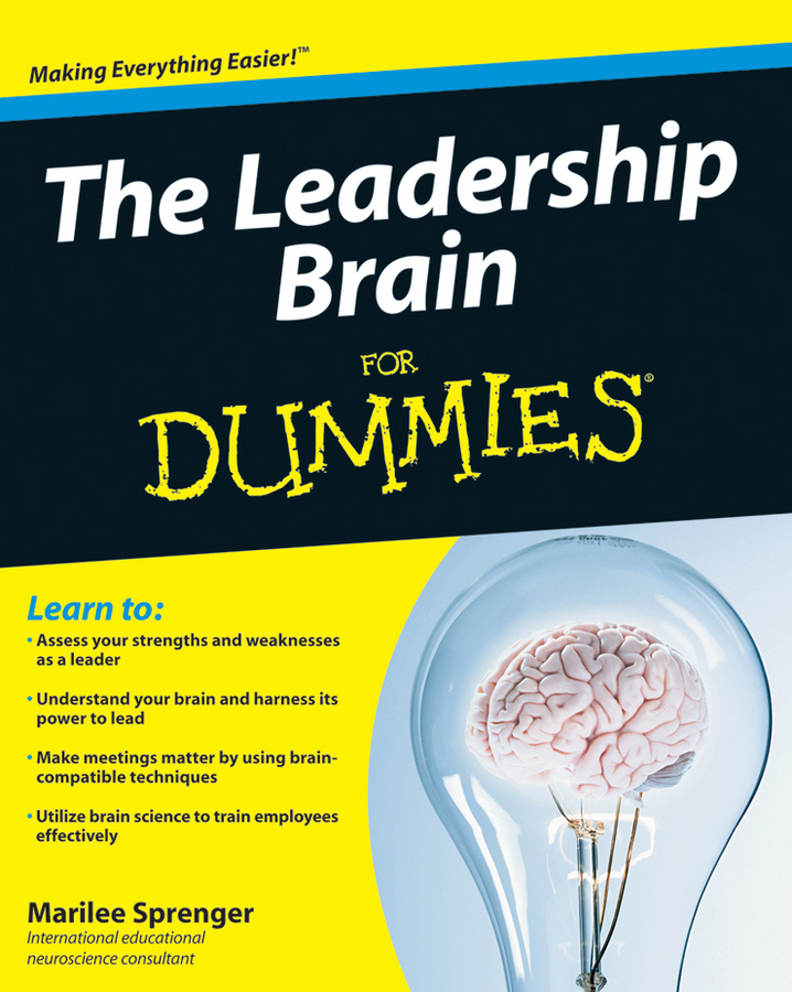 Marilee Sprenger B. The Leadership Brain For Dummies what the brain sees