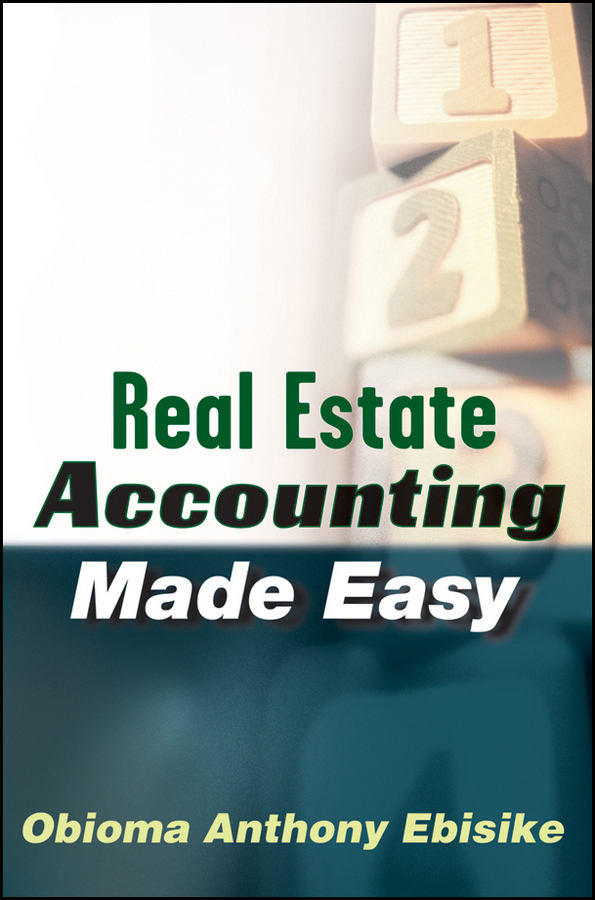 Obioma Ebisike A. Real Estate Accounting Made Easy s p peca real estate development and investment a comprehensive approach