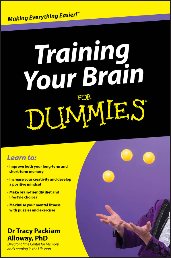 Tracy Alloway Packiam Training Your Brain For Dummies marilee sprenger b the leadership brain for dummies