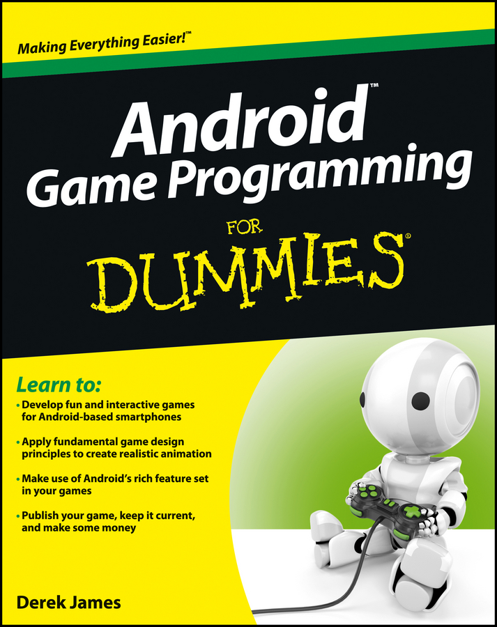 Derek James Android Game Programming For Dummies dan gookin android phones for dummies