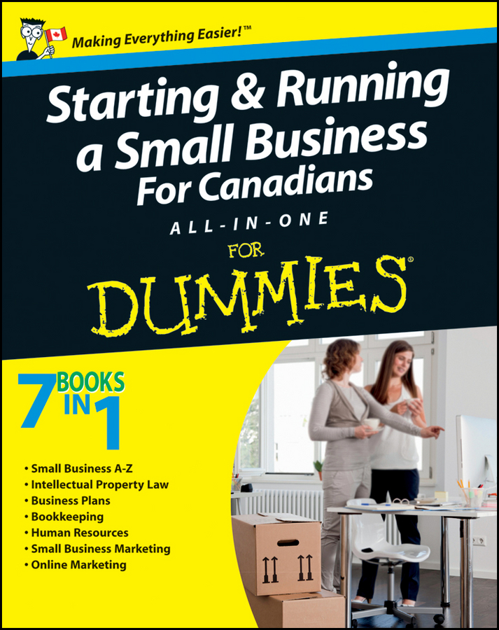John Aylen Starting and Running a Small Business For Canadians For Dummies All-in-One faith glasgow small business finance all in one for dummies