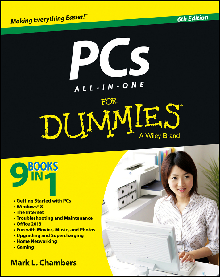 Mark Chambers L. PCs All-in-One For Dummies dan gookin troubleshooting and maintaining your pc all in one for dummies