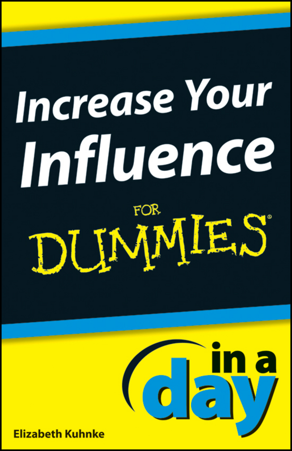 Elizabeth Kuhnke Increase Your Influence In A Day For Dummies georgi hristov influence of
