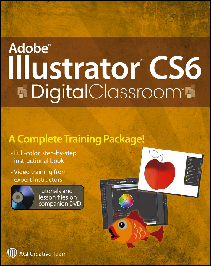 Jennifer Smith Adobe Illustrator CS6 Digital Classroom jennifer smith adobe creative suite all in one desk reference for dummies