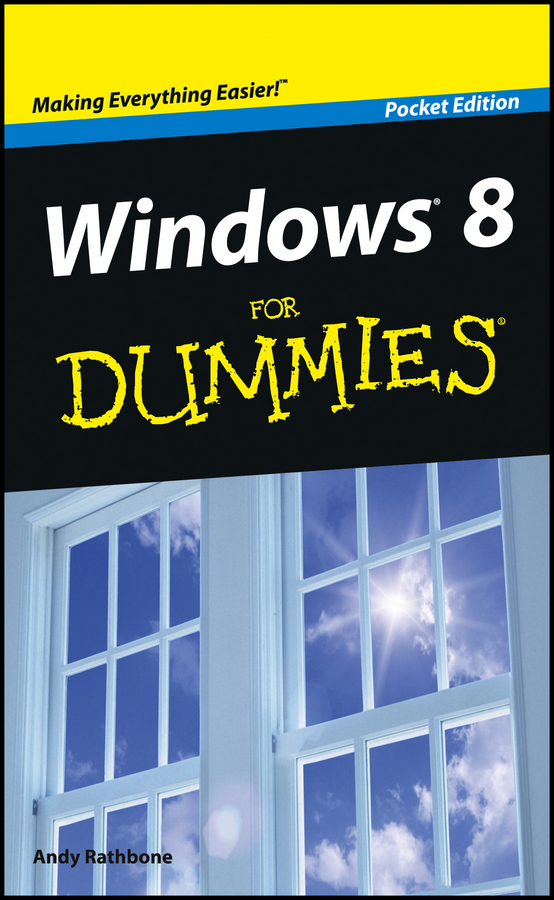 Andy Rathbone Windows 8 For Dummies, Pocket Edition kunio takezawa guidebook to r graphics using microsoft windows