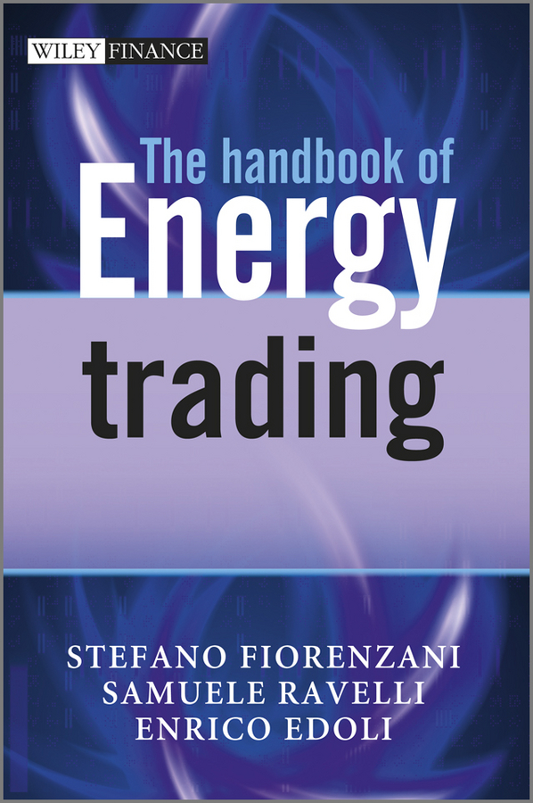 Stefano Fiorenzani The Handbook of Energy Trading greg capra trading tools and tactics reading the mind of the market