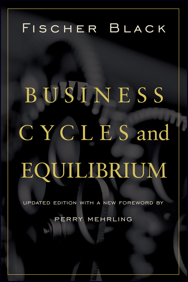 Perry Mehrling Business Cycles and Equilibrium finance and investments