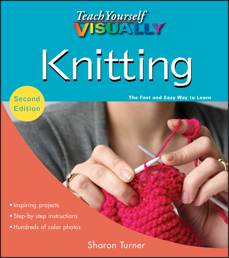 Sharon Turner Teach Yourself VISUALLY Knitting цена