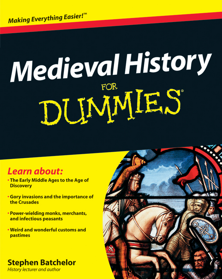 Stephen Batchelor Medieval History For Dummies a new lease of death