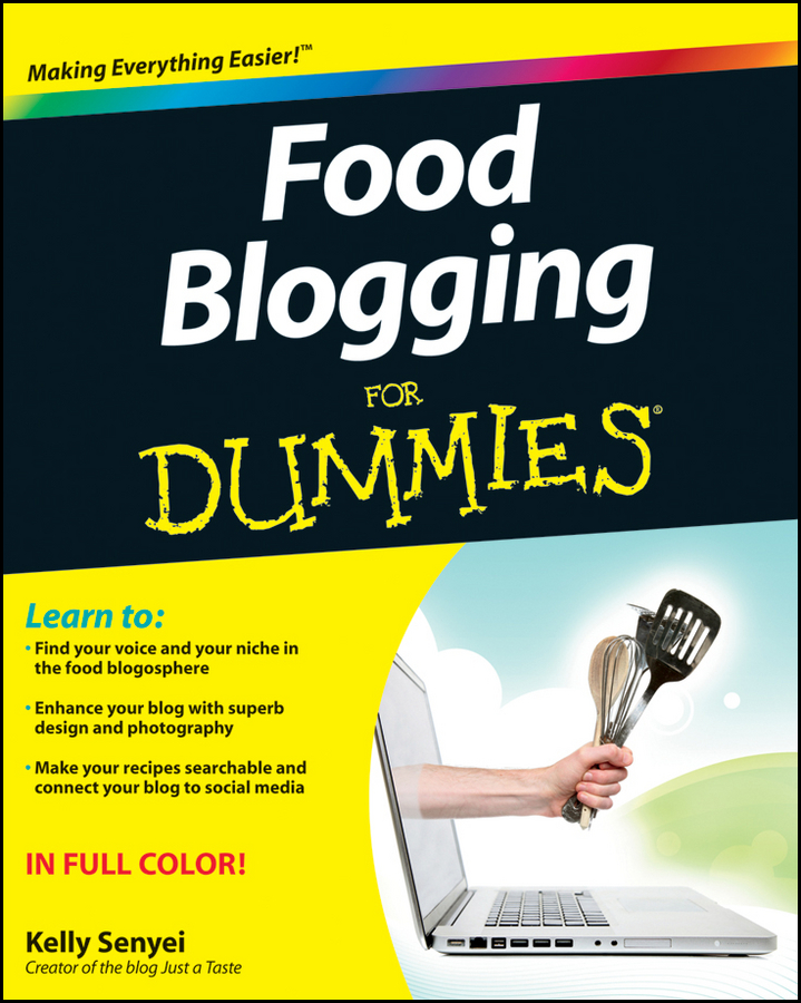 Kelly Senyei Food Blogging For Dummies amy bair lupold blogging for dummies