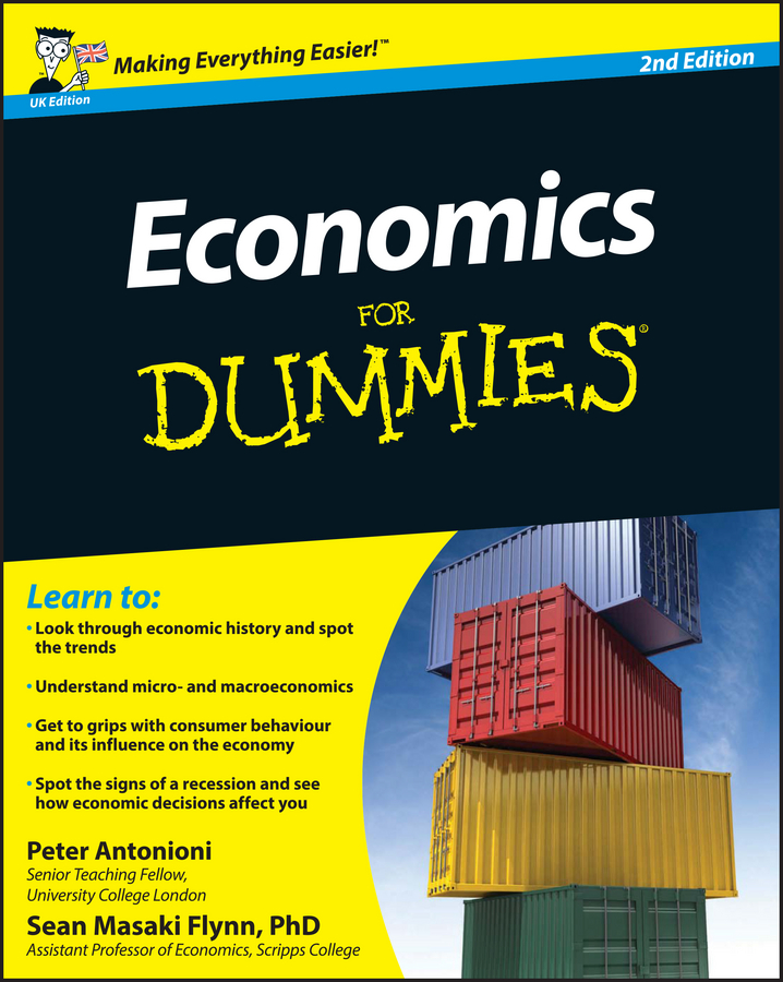 Peter Antonioni Economics For Dummies sumeet desai what you need to know about economics