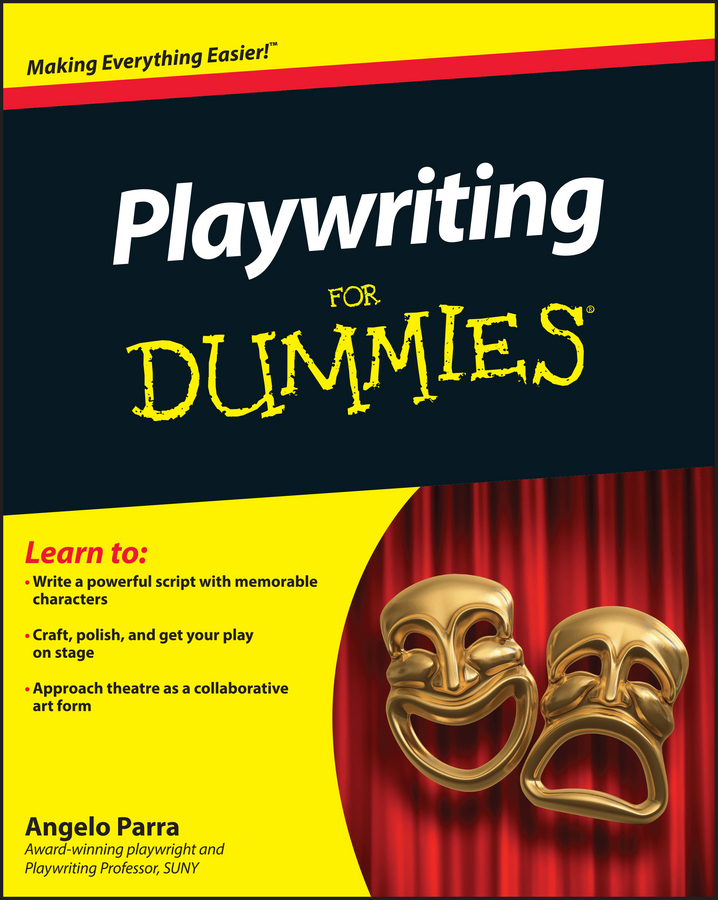 Angelo Parra Playwriting For Dummies michael burchell no excuses how you can turn any workplace into a great one
