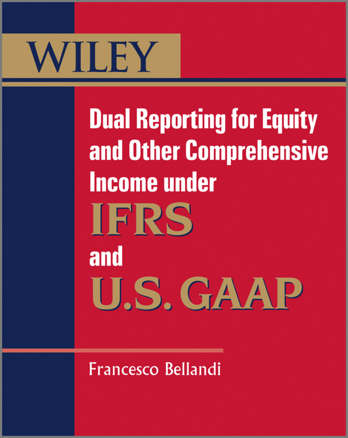 Francesco Bellandi Dual Reporting for Equity and Other Comprehensive Income under IFRSs and U.S. GAAP pursuing health equity in low income countries