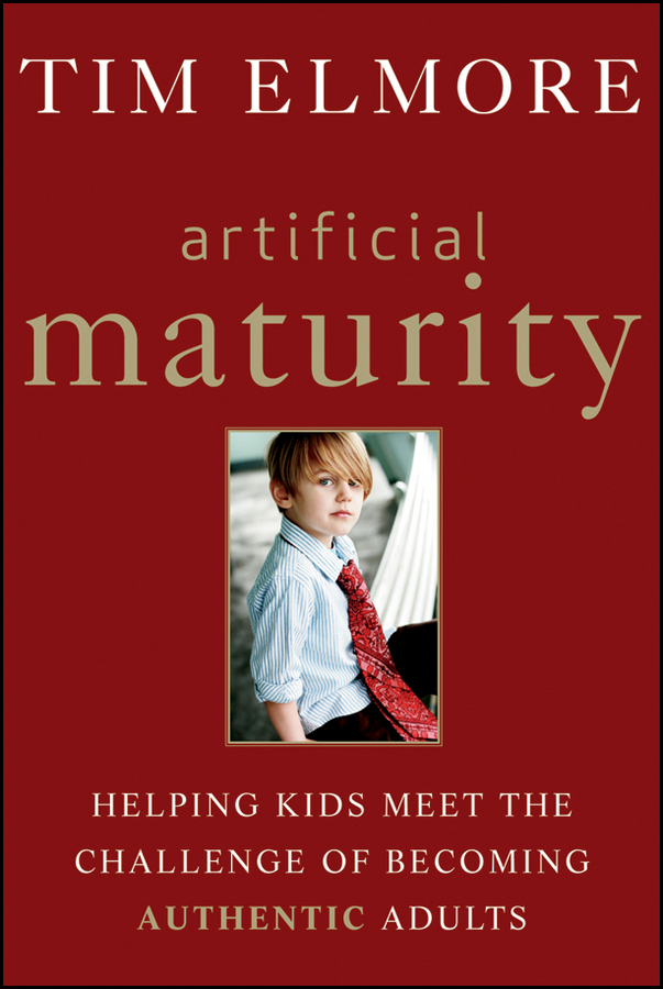 Tim Elmore Artificial Maturity. Helping Kids Meet the Challenge of Becoming Authentic Adults real madrid zalgiris kaunas