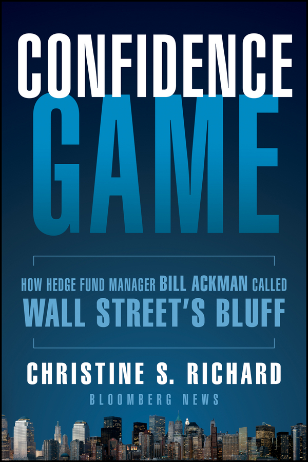 Christine Richard S. Confidence Game. How Hedge Fund Manager Bill Ackman Called Wall Street's Bluff beibehang spread the wallpaper on the wall bedroom 3 d sitting room tv setting wall wallpaper the family decorates a wall paper