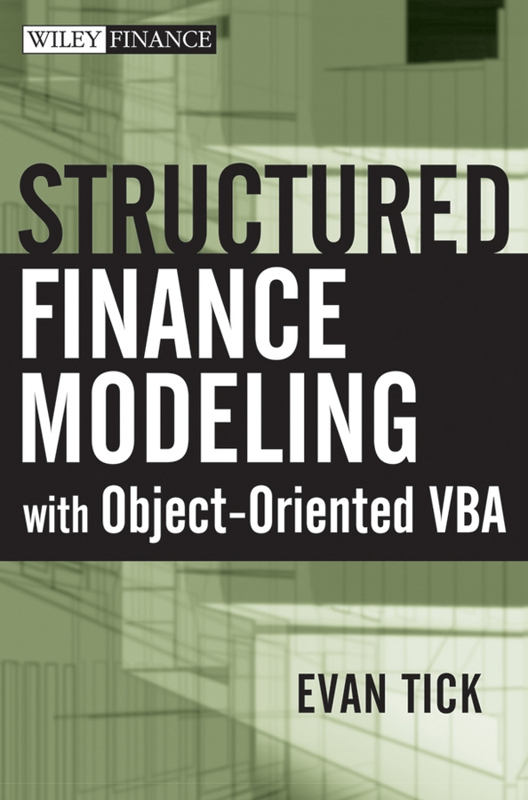 Evan Tick Structured Finance Modeling with Object-Oriented VBA financial modeling 2e cd