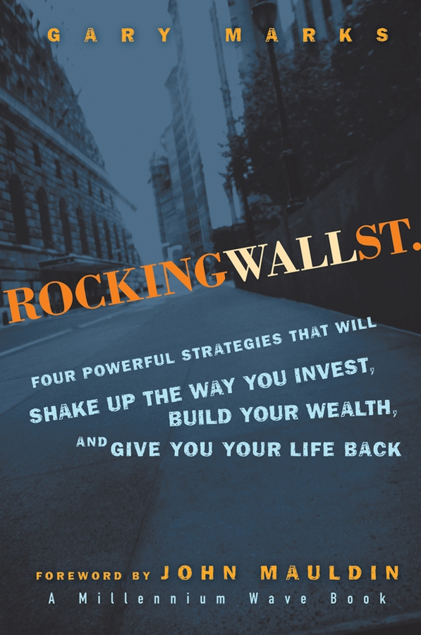 Gary Marks Rocking Wall Street. Four Powerful Strategies That will Shake Up the Way You Invest, Build Your Wealth And Give You Your Life Back family wall quote removable wall stickers home decal art mural