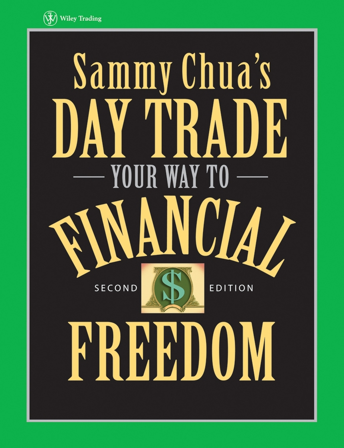 Sammy Chua Sammy Chua's Day Trade Your Way to Financial Freedom trish power super freedom create a worry free financial future in 6 steps
