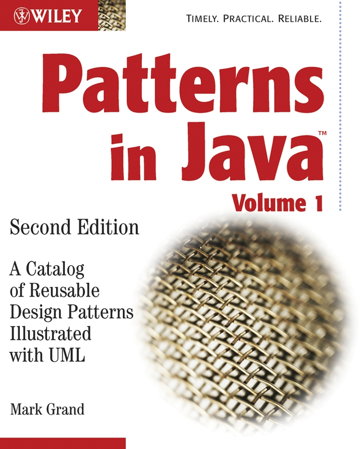 Mark Grand Patterns in Java. A Catalog of Reusable Design Patterns Illustrated with UML n j patil r h chile and l m waghmare design of adaptive fuzzy controllers