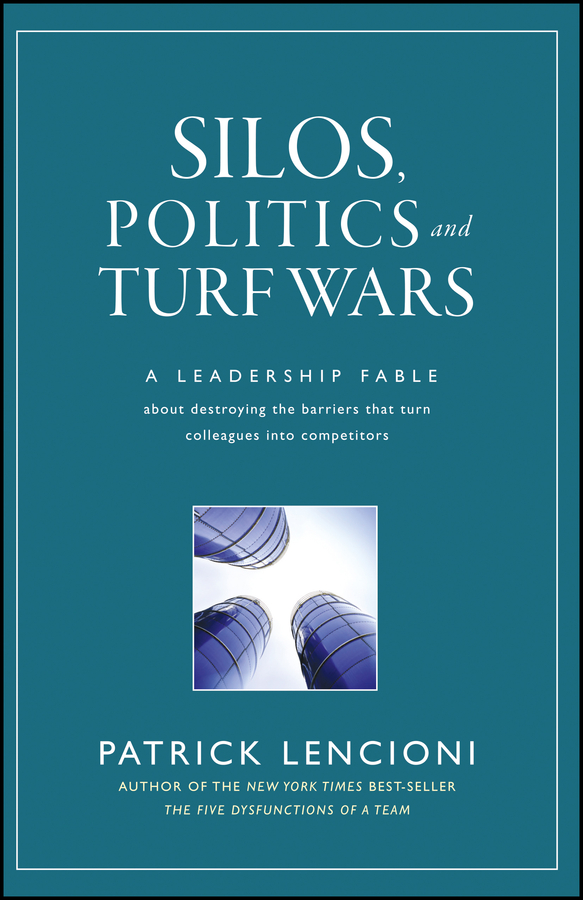 Patrick Lencioni M. Silos, Politics and Turf Wars. A Leadership Fable About Destroying the Barriers That Turn Colleagues Into Competitors developments in french politics 5 page 3