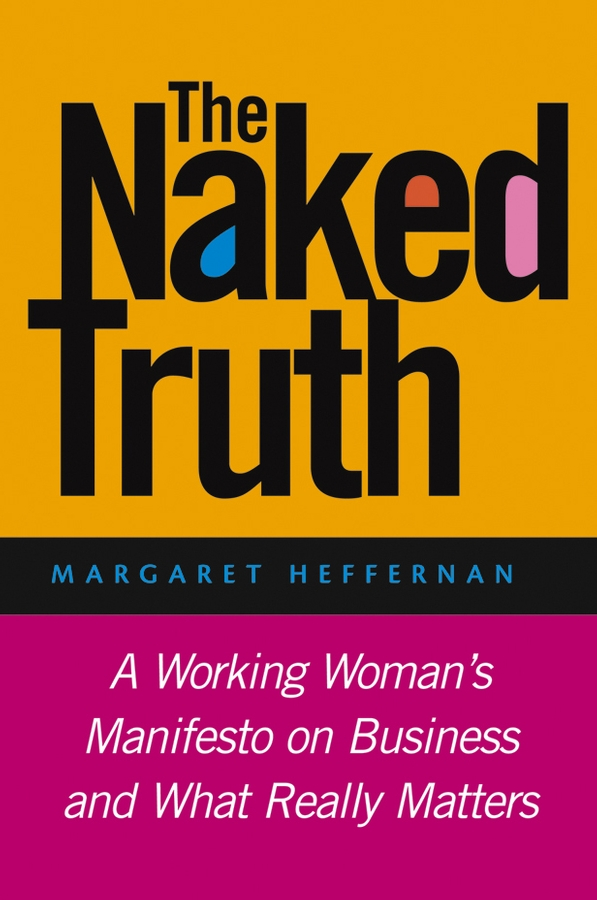 Фото - Margaret Heffernan A. The Naked Truth. A Working Woman's Manifesto on Business and What Really Matters genuine leather men travel bags luggage women fashion totes big bag male crossbody business shoulder handbag