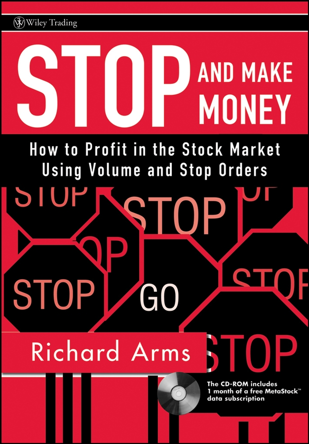 Richard Arms W. Stop and Make Money. How To Profit in the Stock Market Using Volume and Stop Orders new in stock dt93n14lof