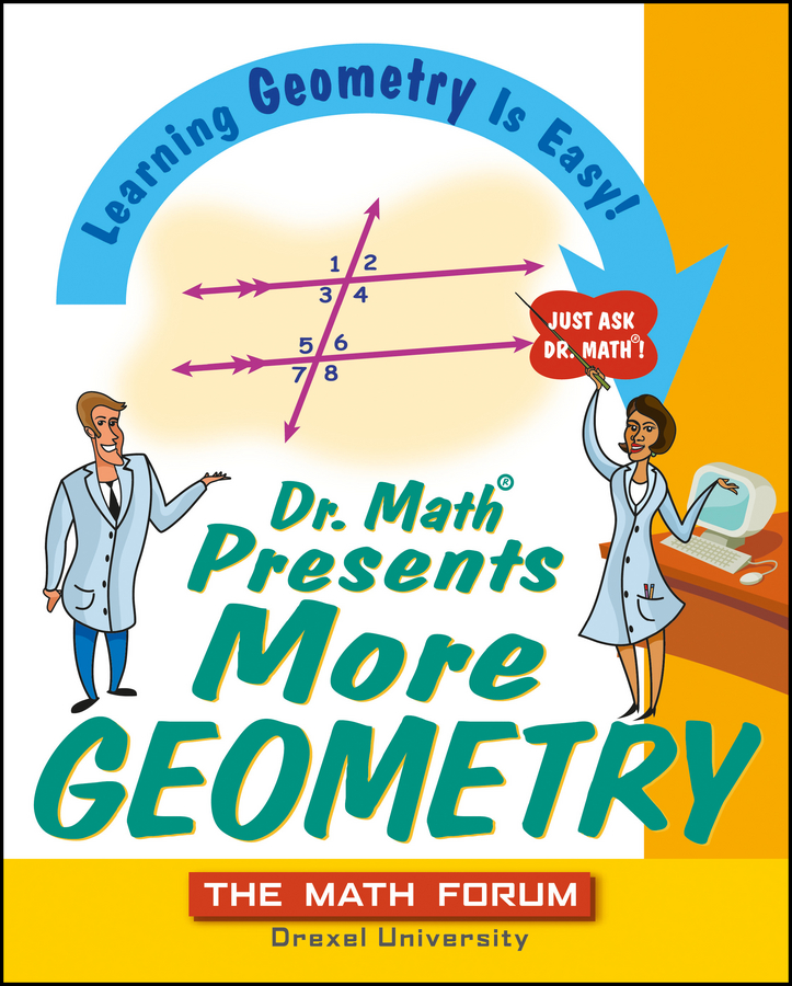 The Forum Math Dr. Math Presents More Geometry. Learning Geometry is Easy! Just Ask Dr. Math math science workout act 3ed